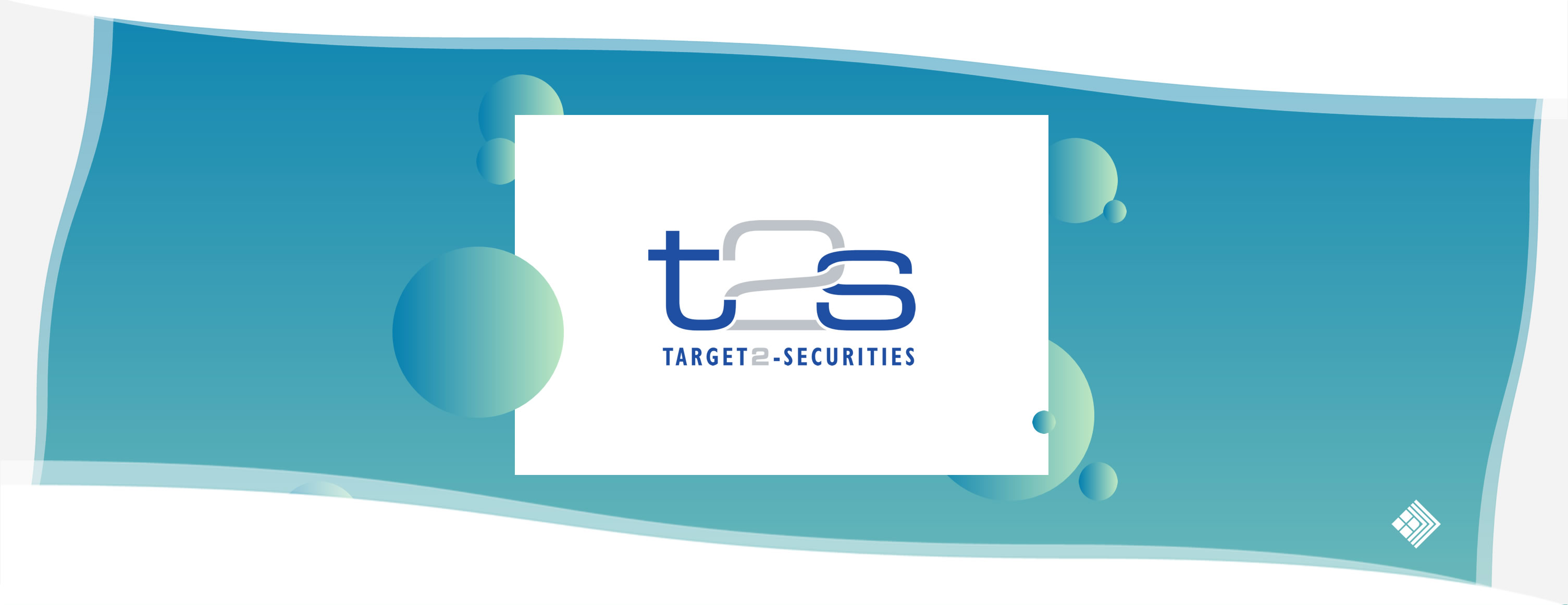 T2S - Target 2 Securities Consolidation CADIT